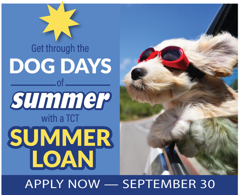 Get through the dog days of summer with a TCT Summer Loan.